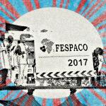 Fespaco 2017 : 25ème édition, mais encore des erreurs de débutant